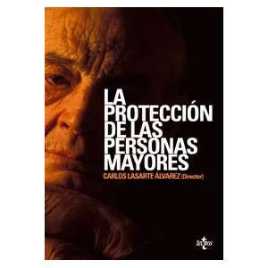 La proteccion de las personas mayores/ The Protection of the Elderly