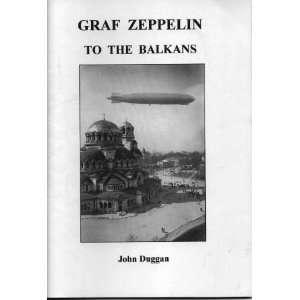 Graf Zeppelin to the Balkans (9780951411469) John