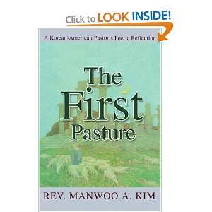 The First Pasture A Korean American Pastors Poetic
