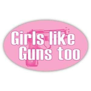 Girls like Guns too NRA gun rights equality sticker decal