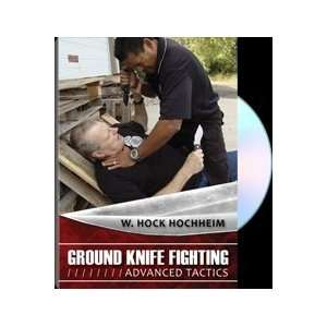 Ground Knife Fighting: Advanced Tactics: W. Hock