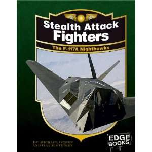 Stealth Attack Fighters The F 117A Nighthawks, Revised