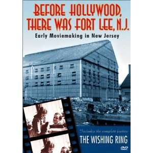 Hollywood, There Was Fort Lee, N.J.   Early Moviemaking in New Jersey