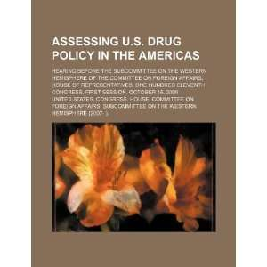 Assessing U.S. drug policy in the Americas hearing before