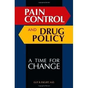 Pain Control and Drug Policy A Time for Change [Hardcover