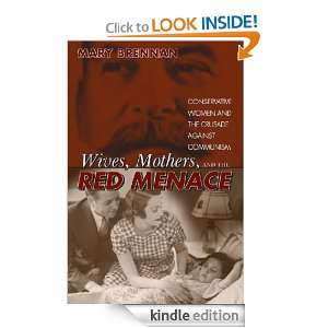 Wives, Mothers & the Red Menace Mary Brennan  Kindle