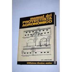 Manual Del Proyectista Agronómico José L. Leirado Pajares Books