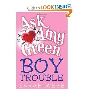 Ask Amy Green Boy Trouble (9780763650063) Sarah Webb Books