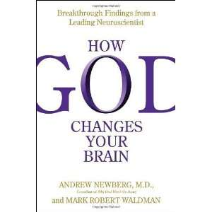 from a Leading Neuroscientist [Hardcover] Andrew Newberg M.D. Books