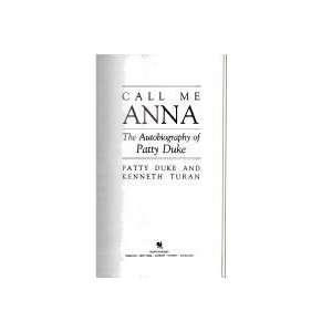Call Me Anna   Autobiography Of Patty Duke Patty; Turan, Kenneth Duke