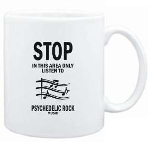 Mug White  STOP   In this area only listen to Psychedelic