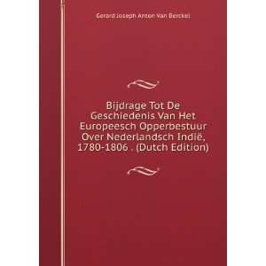 1780 1806 . (Dutch Edition): Gerard Joseph Anton Van Berckel: Books