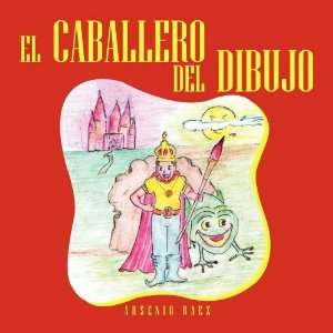 DEL DIBUJO (Spanish Edition) (9781617648717): Arsenio Baez: Books