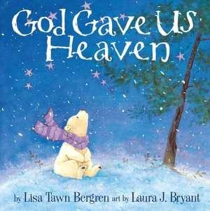 God Gave Us Christmas by Lisa Tawn Bergren, The