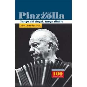 Astor Piazzolla. Tango del angel, tango diablo (100