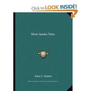 More Jataka Tales (9781162674728): Ellen C. Babbitt: Books