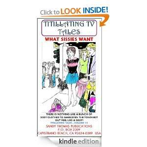 WHAT SISSIES WANT (TITILLATING TV TALES): Sandy Thomas:
