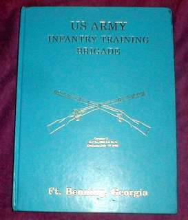 1994 Fort Benning Ga. Army Infantry Training Yearbook