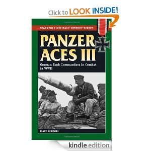 Panzer Aces III German Tank Commanders in Combat in World War II