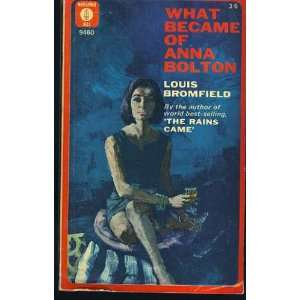 What Became of Anna Bolton: Louis Bromfield: Books