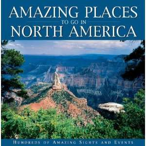 Amazing Places to Go in North Ameri [Hardcover]: Eric Peterson: Books