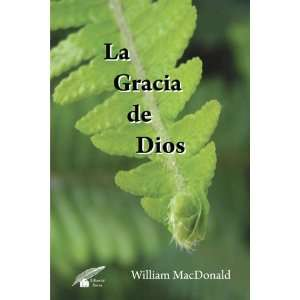 La Gracia de Dios (Spanish Edition) (9788461414772