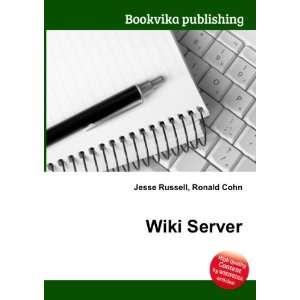 Wiki Server: Ronald Cohn Jesse Russell: Books
