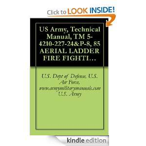 US Army, Technical Manual, TM 5 4210 227 24&P 8, 85 AERIAL LADDER FIRE