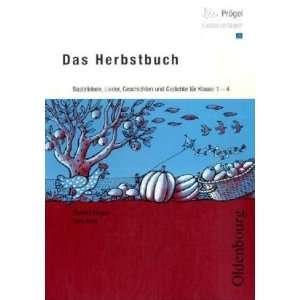 Das Herbstbuch: Bastelideen, Lieder, Geschichten und