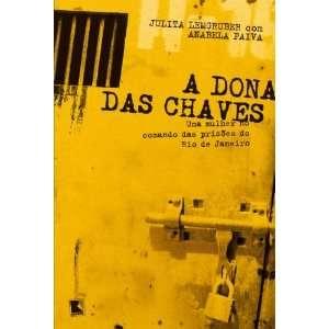 Dona das Chaves: Uma Mulher No Comando das Prisoes (Em Portugues do