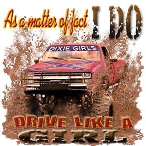 Dixie Rebel AS MATTER OF FACTI DO DRIVE LIKE A GIRL