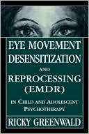 Eye Movement Desensitization Ricky Greenwald