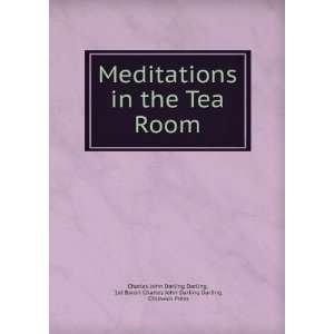 Meditations in the Tea Room 1st Baron Charles John