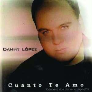 Cuanto Te Amo/Te Adoro Acústico: Danny López: Music