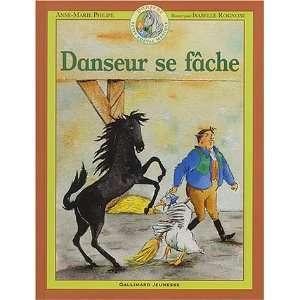 Danseur se fâche (9782070556151) Anne Marie Philipe