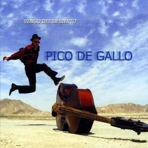 Vengo Del Desierto: Pico De Gallo: Music