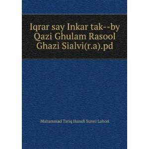 Rasool Ghazi Sialvi(r.a).pd: Muhammad Tariq Hanafi Sunni Lahori: Books