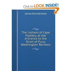 the Strait of Fuca, Washington Territory James Gilchrist Swan Books