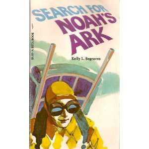 Search for Noahs ark: Kelly L Segraves: Books