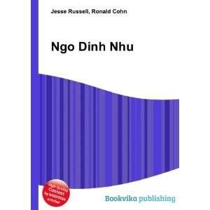 Ngo Dinh Nhu: Ronald Cohn Jesse Russell: Books