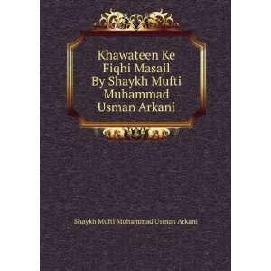 Mufti Muhammad Usman Arkani: Shaykh Mufti Muhammad Usman Arkani: Books