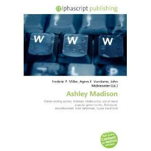 Ashley Madison (9786134068864): Frederic P. Miller, Agnes