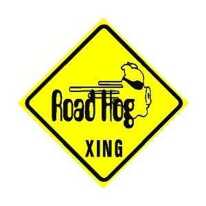 ROAD HOG CROSSING ZONE auto motorcycle sign