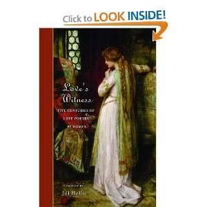 Witness: Five Centuries of Love Poetry by Women: Jill Hollis: Books