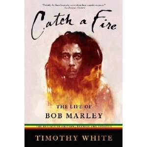 Catch a Fire The Life of Bob Marley [CATCH A FIRE REVISED AND ENLAR