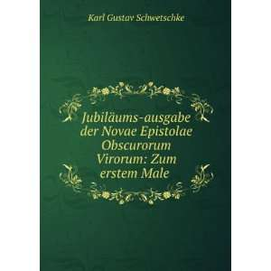Obscurorum Virorum Zum erstem Male . Karl Gustav Schwetschke Books