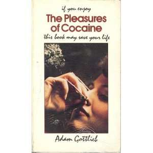 If You Enjoy The Pleasures of Cocaine This Book May Save