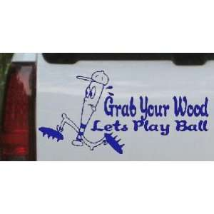 Blue 12in X 6.0in    Funny Grab Your Wood Lets Play Ball