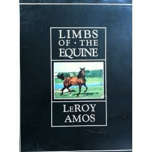 Limbs of the Equine: Leroy Amos: Books
