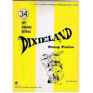 34 Hit Parade Extras: Dixieland Song Folio: Melrose Music Corp.: Books